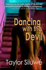 Dancing with the Devil by Taylor Siluwe (Paperback / softback)