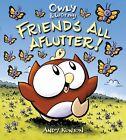 Owly & Wormy, Friends All Aflutter! by Andy Runton (Hardback, 2011)