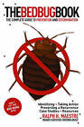 The Bed Bug Book: The Complete Guide to Prevention and Extermination by Ralph H Maestre (Paperback, 2011)