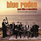 Just Like a Vacation by Blue Rodeo (CD, Jun-1999, Warner Elektra Atlantic Corp.)