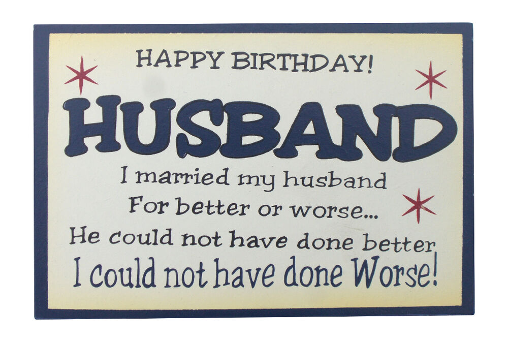 Funny witty wooden husbands birthday plaque by heart warmers. (672 ...