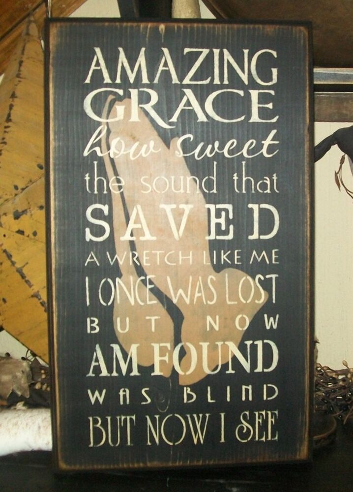 Primitive Sign Amazing Grace How Sweet Was Lost Now I