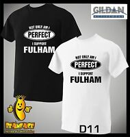 FULHAM T SHIRT Not Only Perfect football sport fc funny T SHIRT small to 5XL