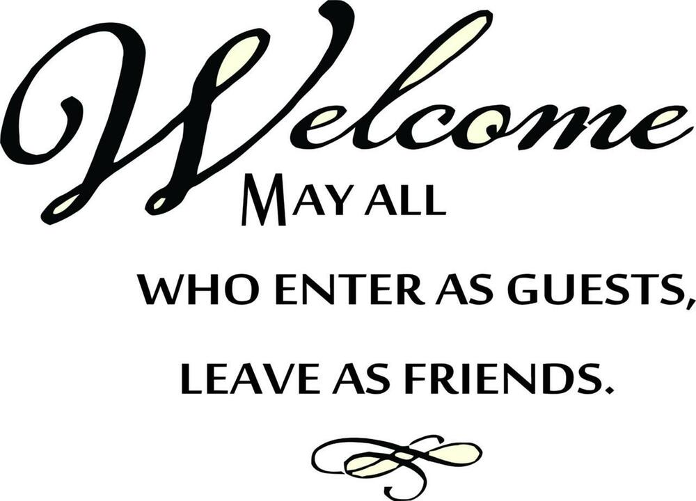 Welcome May All Who Enter Leave As Friends Vinyl Wall