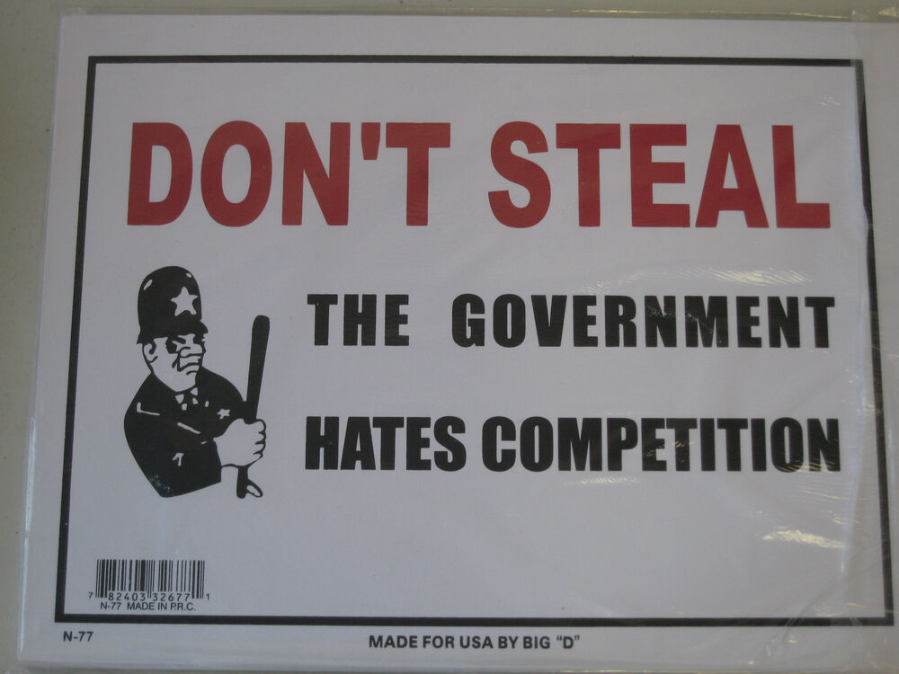 Funny Humorous Plastic Sign Don't Steal The Government ....12