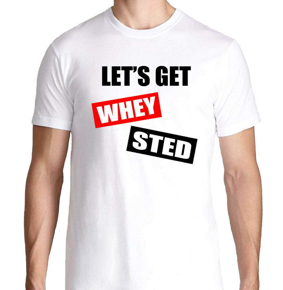 Let 39 S Get Whey Sted Protein Funny Crossfit Health Running