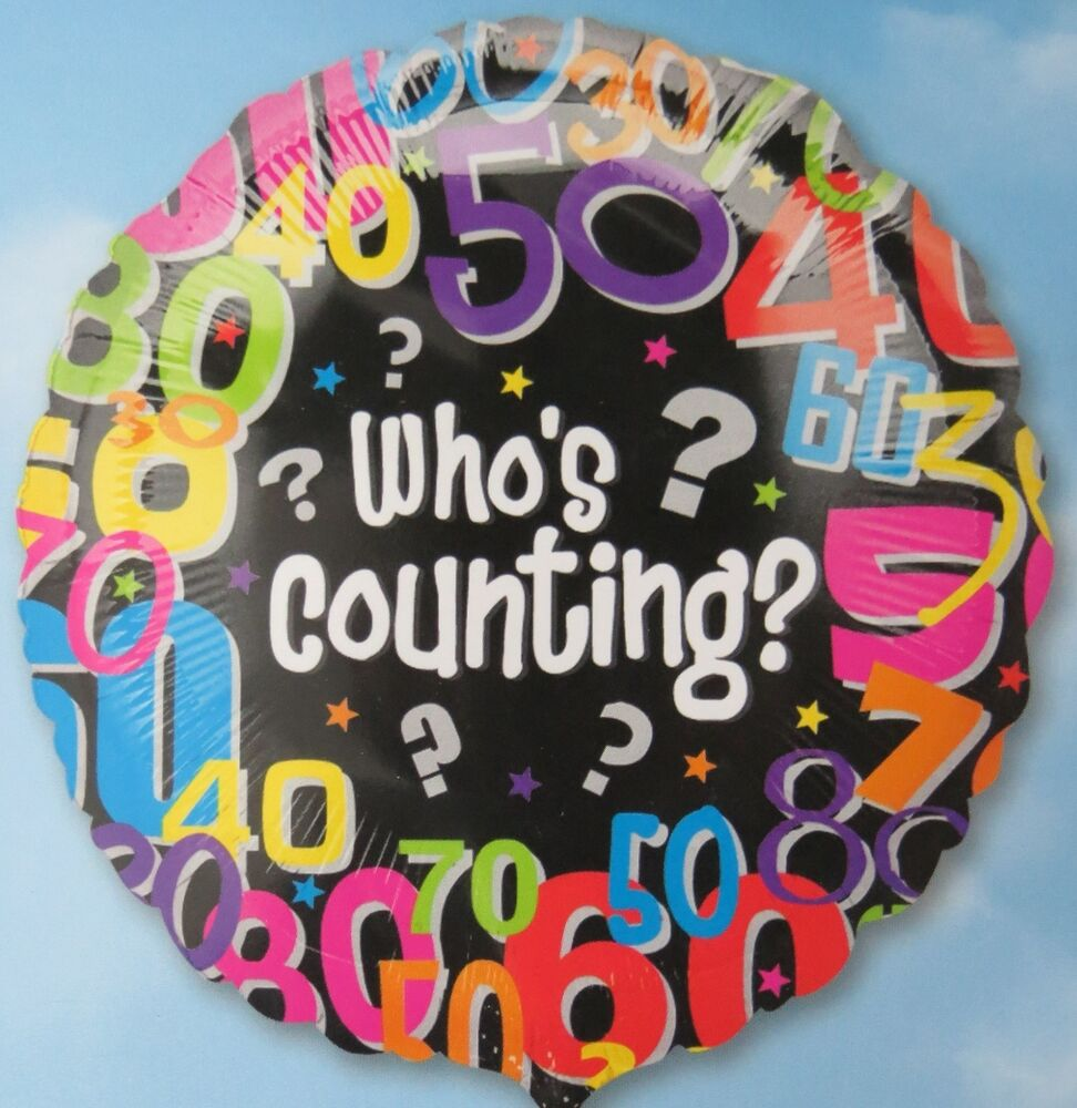 Who 39 s counting 18 balloon birthday 30 40 50 60 70 80 for 60 birthday decoration party