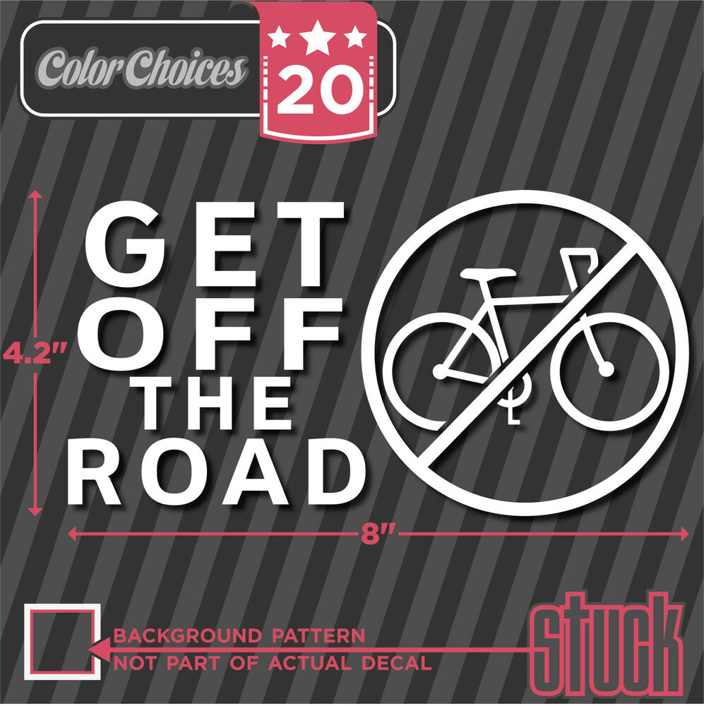 Get off the road vinyl decal sticker anti bike bicycle Getting stickers off glass