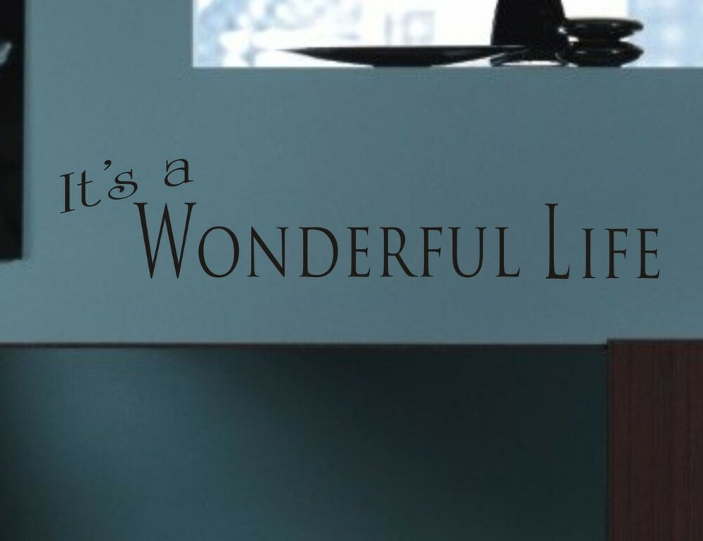 It 39 S A Wonderful Life Wall Decal Removable Sticker Art Quote Words Decor Mural Ebay