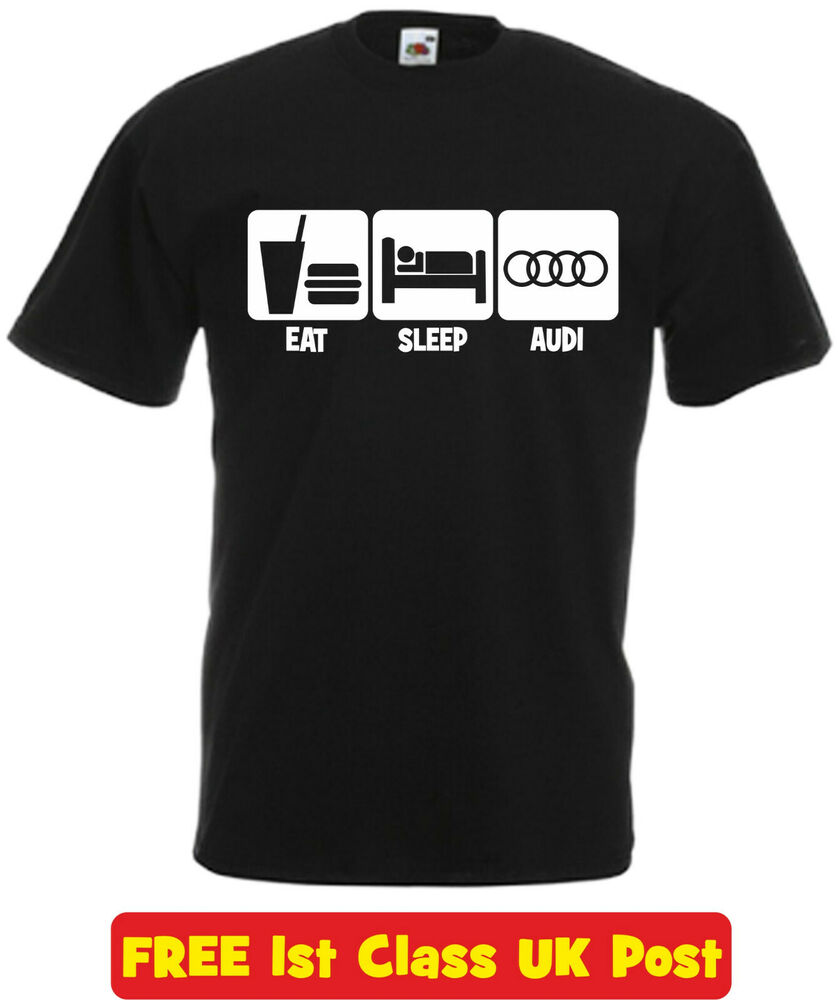 eat sleep audi t shirt a1 a3 a4 q3 tt r8 rs3 german. Black Bedroom Furniture Sets. Home Design Ideas