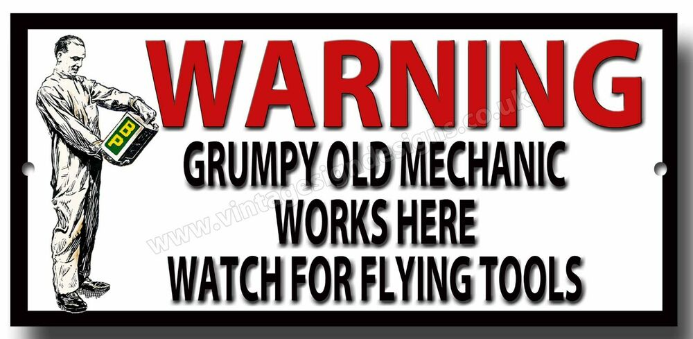Warning Grumpy Old Mechanic Works Here Metal Sign Garage