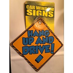Hang Up And Drive -  4.5'' x 4.5'' Car Window Sign w/ Suction Cup  CS956
