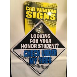 Looking For Your Honor Student  4.5'' x 4.5'' Car Window Sign w/ Suction Cup CS968