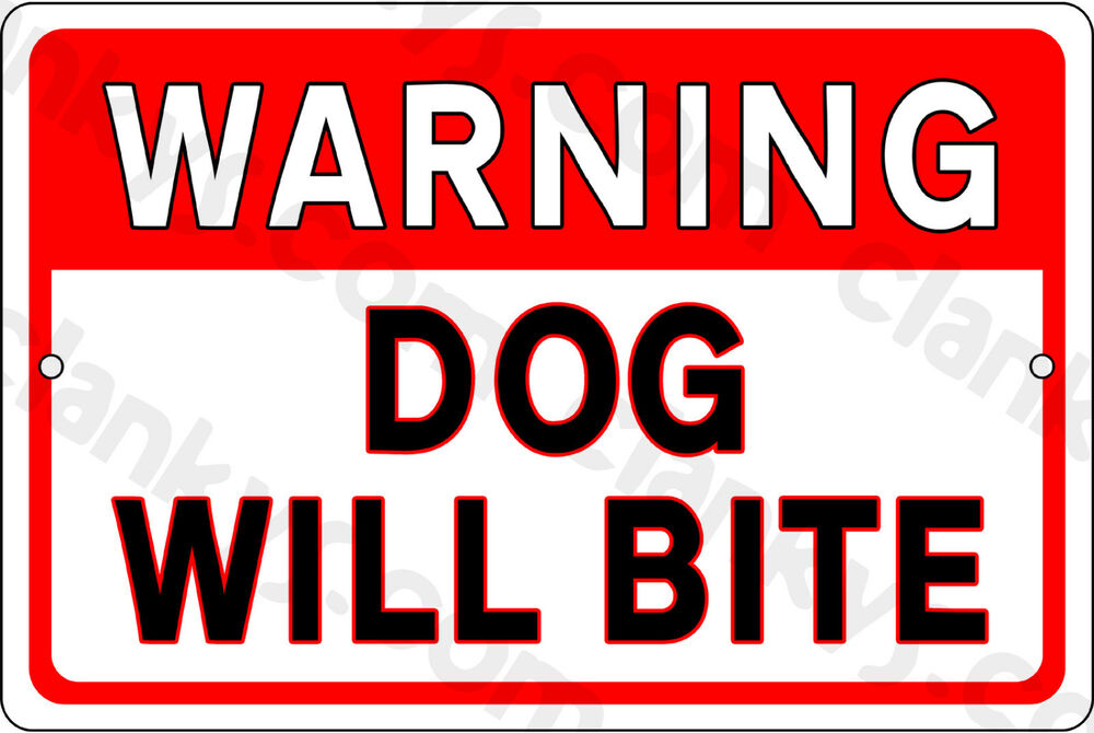 Warning Dog Will Bite On A 12 Quot X 8 Quot Aluminum Sign Made
