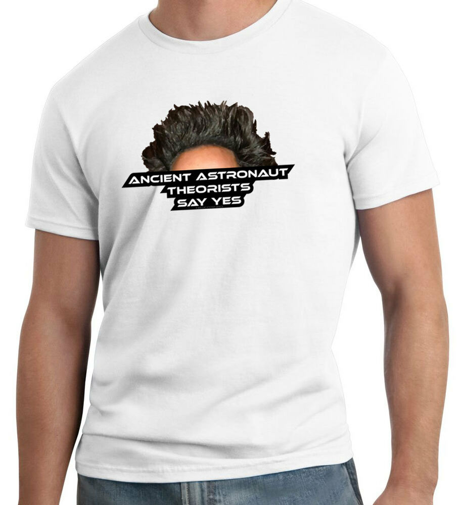 Ancient Astronaut Theorists Say Yes T Shirt