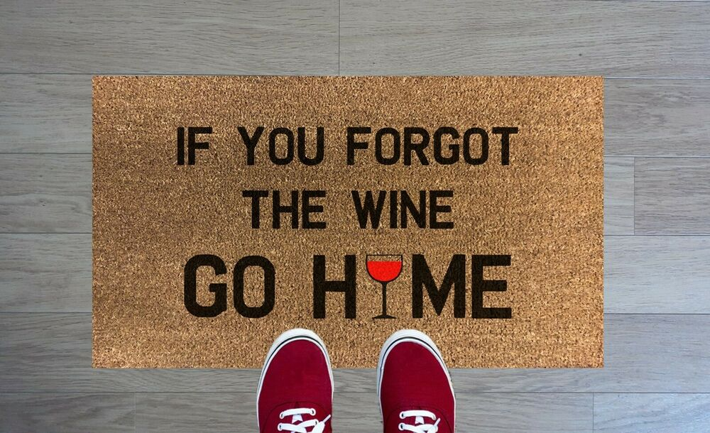 Do Not Forget The Wine Door Mat Doormat Go Home 70 X 40