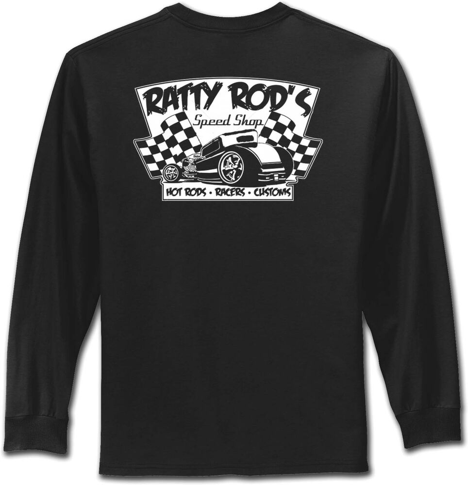 Ratty rod speed shop hot rod t shirts rat rods mens long for Shop mens t shirts