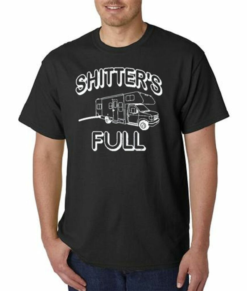 Size Of T Shirt Design Google Search: Shitter's Full T-Shirt Funny Classic Design All Sizes