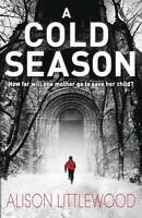 """A Cold Season, Alison Littlewood, """"AS NEW"""" Book"""