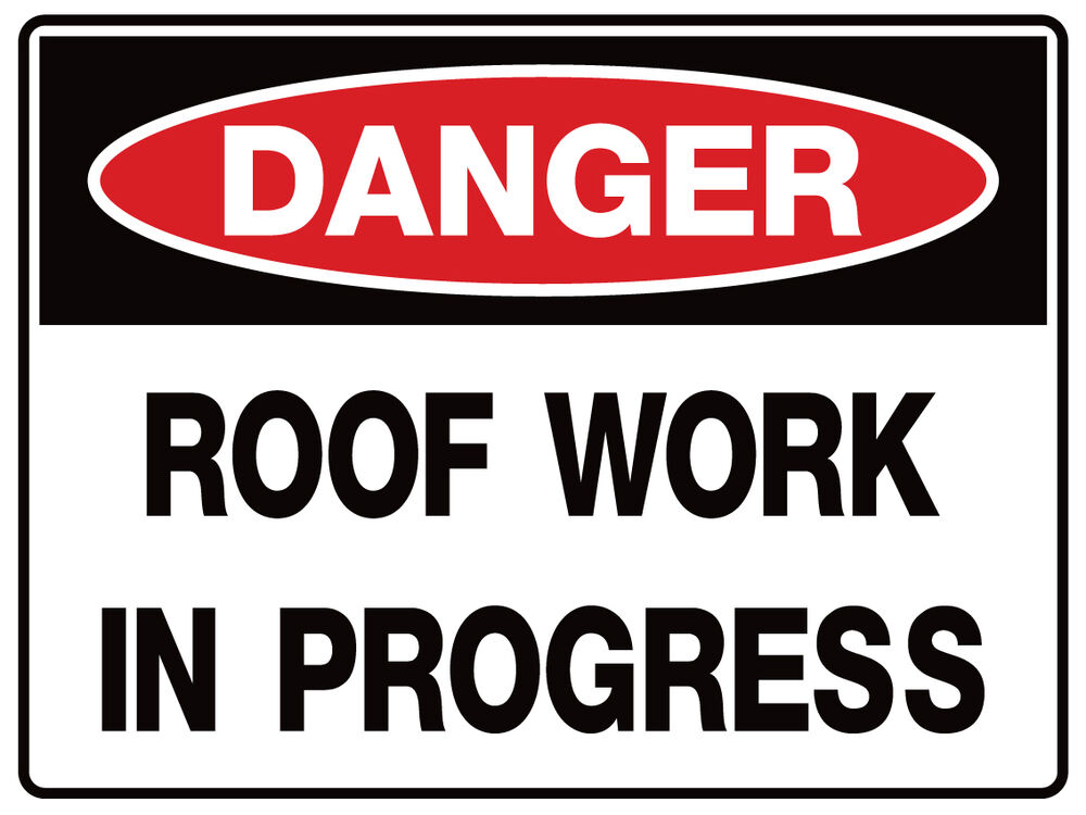 Safety Sign Quot Danger Roof Work In Progress 5mm Corflute