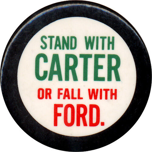 1976 Campaign STAND WITH Jimmy CARTER FALL WITH Gerald