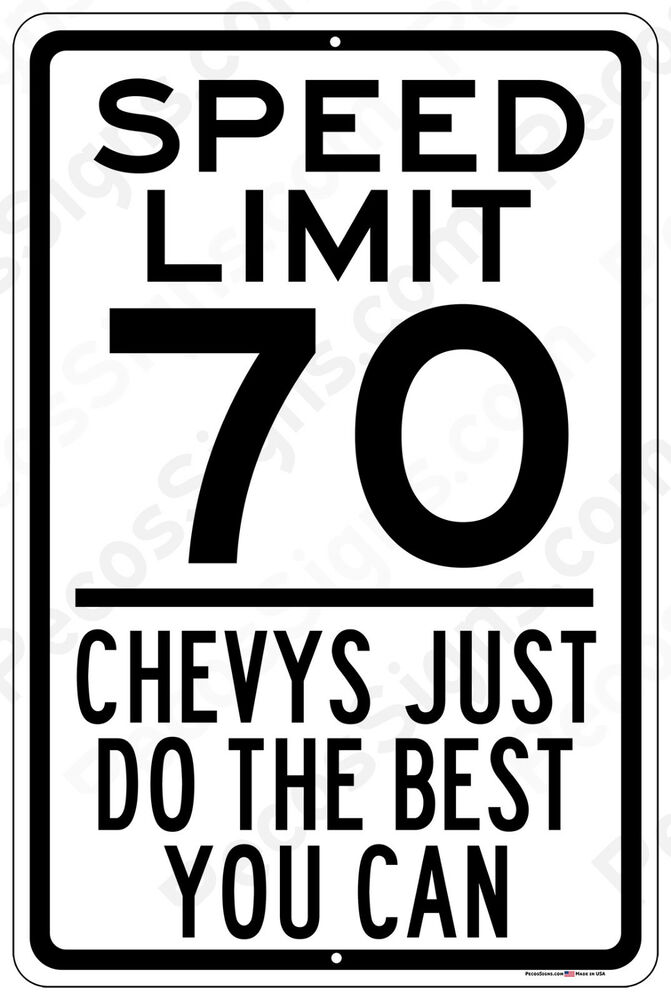 Speed Limit 70 Chevys Just Do The Best You Can 8x12