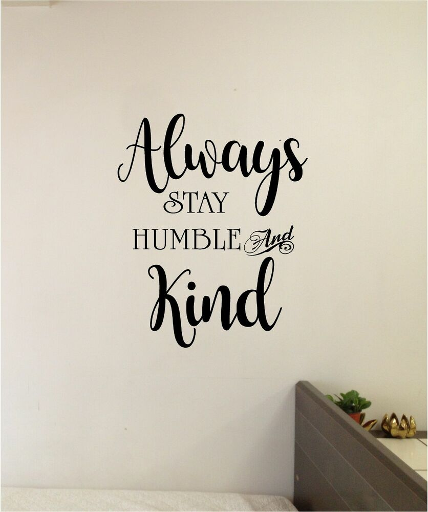 Always Stay Humble and Kind Wall Sticker Quotes Vinyl Lettering Decal  eBay