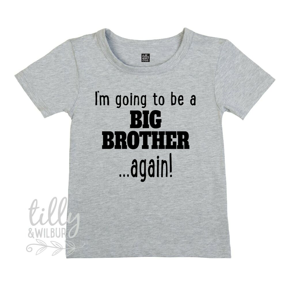 e2606a018a07e Details about I'm Going To Be A Big Brother... Again! Big Brother T-Shirt, Big  Brother Shirt