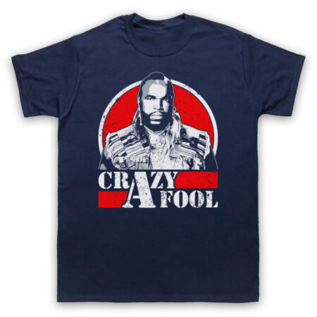 img-THE A TEAM BA BARACUS CRAZY FOOL MR T UNOFFICIAL TV ADULTS & KIDS T-SHIRT