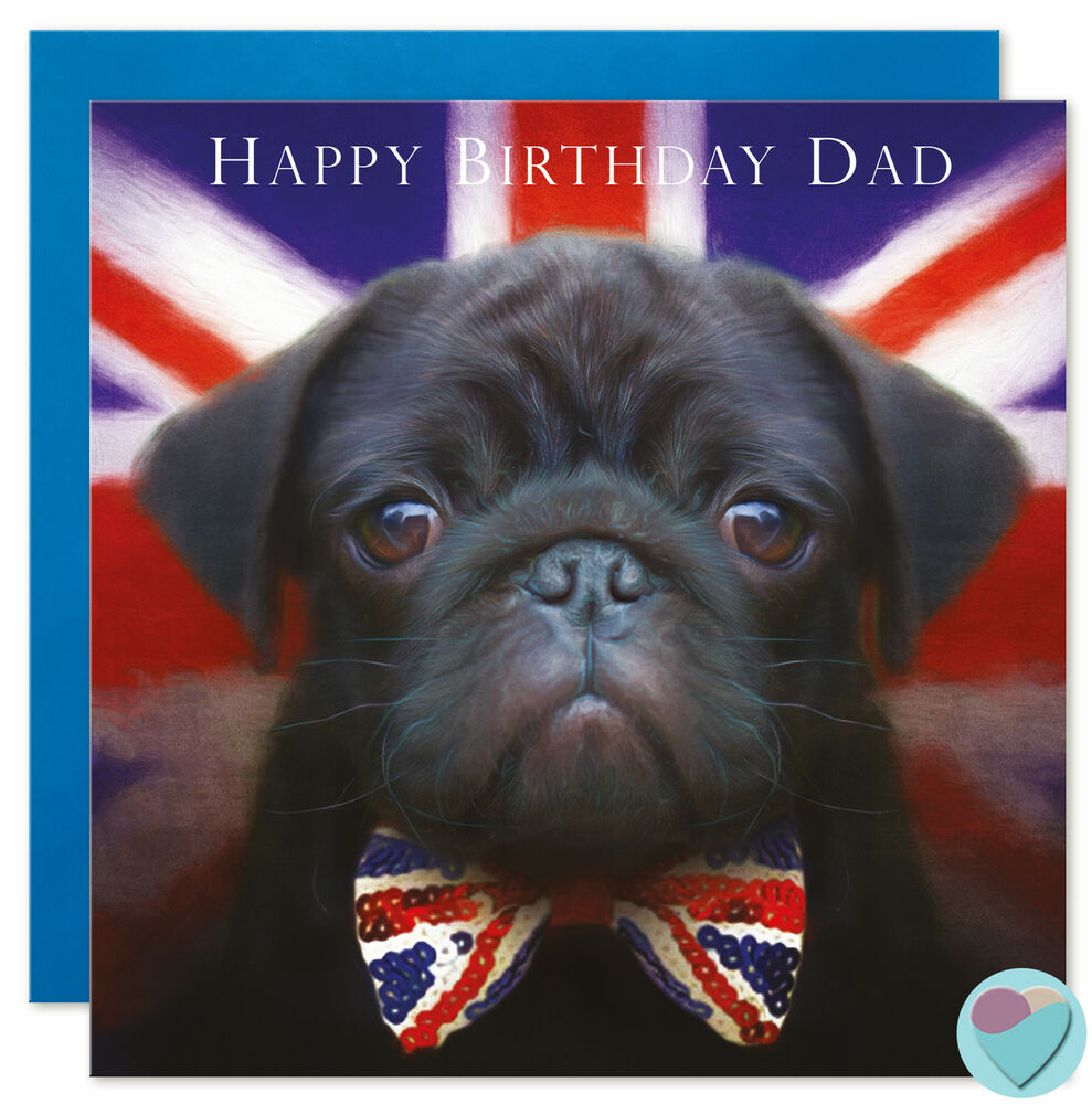 Details About Dad Birthday Card Black PUG Dog Lover HAPPY BIRTHDAY DAD Maybe From The