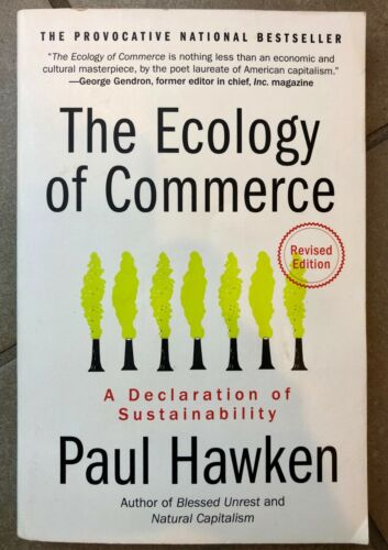 The Ecology of Commerce A Declaration of Sustainability by Paul Hawken BOOK USED