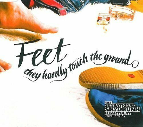 Sensational Skydrunk Heartbeat Orchestra Feet they hardly touch the .. [Maxi-CD]