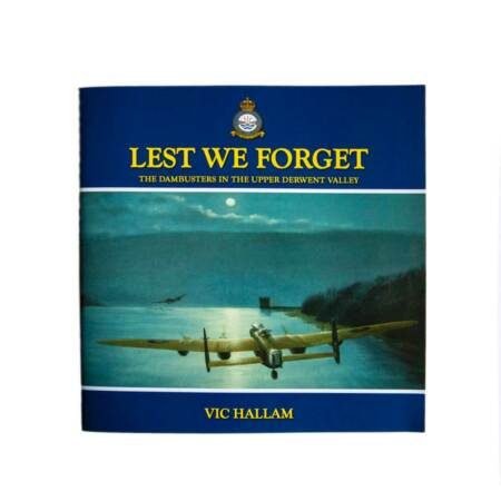 img-Paperback Book 'Lest We Forget'-The Dambusters in The Upper Derwent Valley