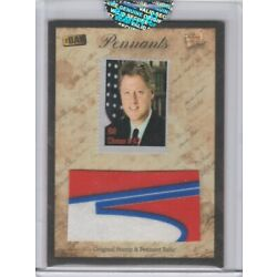 2018 Bar Pieces Past Hybrid National Edition Bill Clinton Stamp Pennant Relic B