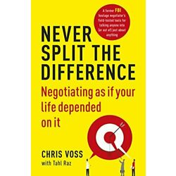Kyпить NEVER SPLIT THE DIFFERENCE: NEGOTIATING AS IF YOUR LIFE DEPENDED ON IT PAPERBACK на еВаy.соm