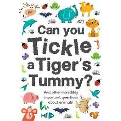 Can You Tickle a Tiger's Tummy? (Little Know-It-All) by Nicholson, Sue in New