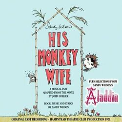 Sandy Wilson-His Monkey Wife/Selections From Aladdin (UK IMPORT) CD NEW