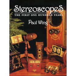 Kyпить STEREOSCOPES: THE FIRST ONE HUNDRED YEARS by Paul Wing, 1996 softbound NEW! на еВаy.соm