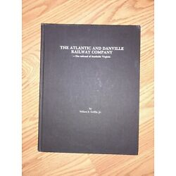 Kyпить THE ATLANTIC AND DANVILLE RAILWAY COMPANY HARDCOVER WILLIAM GRIFFIN Jr 1987 RARE на еВаy.соm