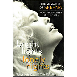 Bright Lights, Lonely Nights, the Memories of Serena SIGNED & INSCRIBED by her
