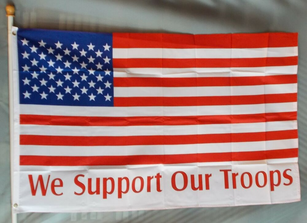 USA WE SUPPORT OUR TROOPS 3X5' FLAG 3'X5' NEW AMERICAN FLAG WE SUPPORT 3X5' NEW | eBay