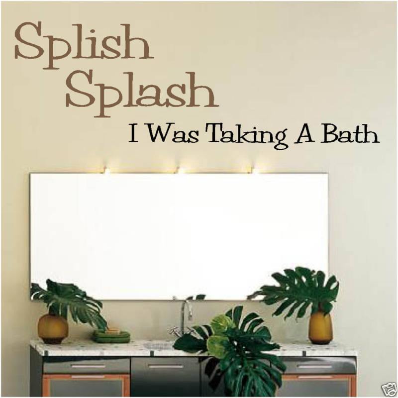 custom splish splash i was taking a bath bathroom wall art vinyl wall decal ebay. Black Bedroom Furniture Sets. Home Design Ideas