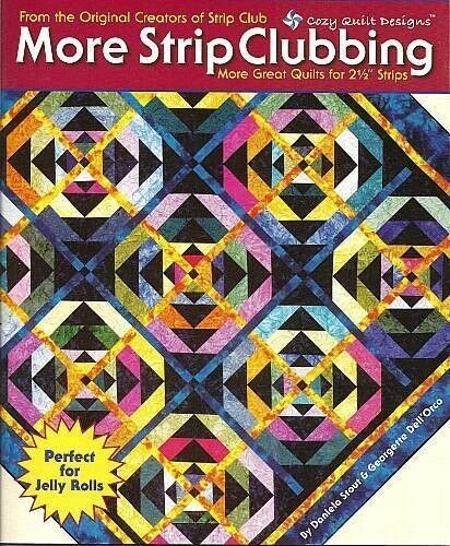 More Strip Clubbing By Cozy Quilt Designs Book Quilt