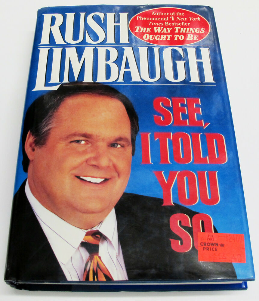 a book review of rush limbaughs see i told you See, i told you so: rush limbaugh: rush limbaugh's second book, see, i told you so is a great follow up to the way things ought want to see more reviews on.