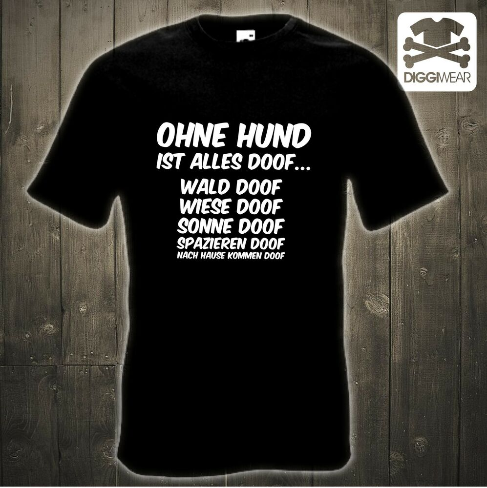 ohne hund ist alles doof wald doof wiese doof vereins spruch fun shirt ebay. Black Bedroom Furniture Sets. Home Design Ideas