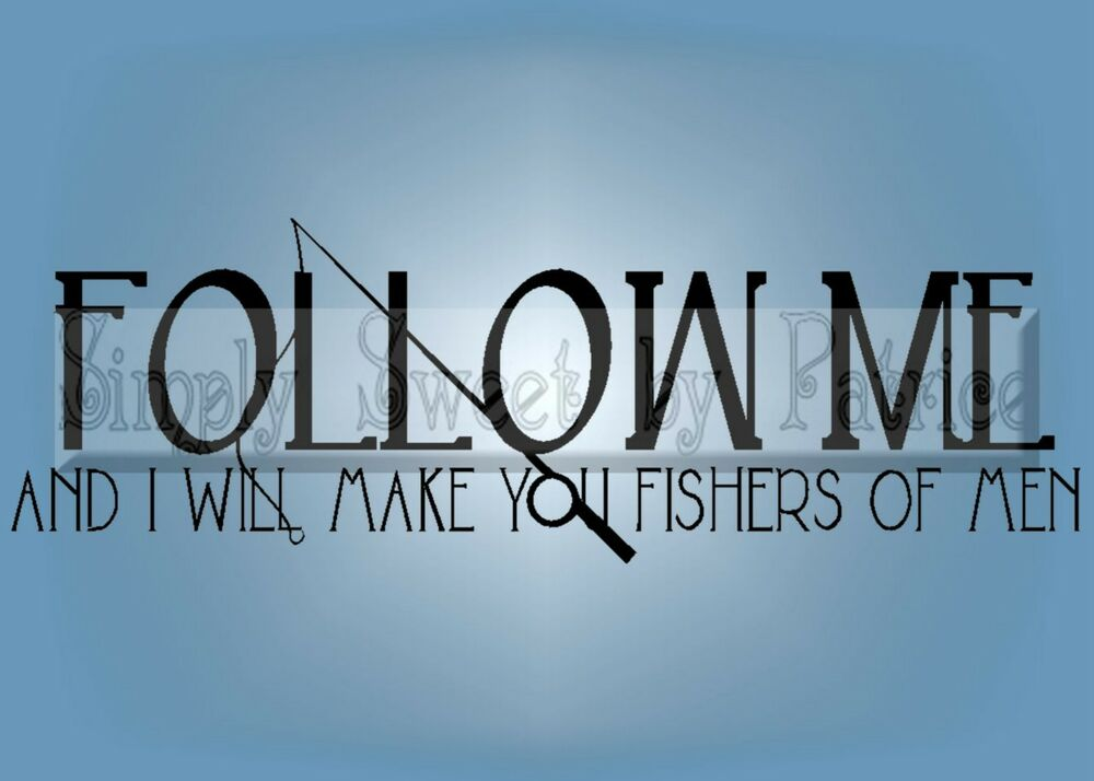 Make Fishers Of Men Vinyl Wall Saying Lettering Quote Art