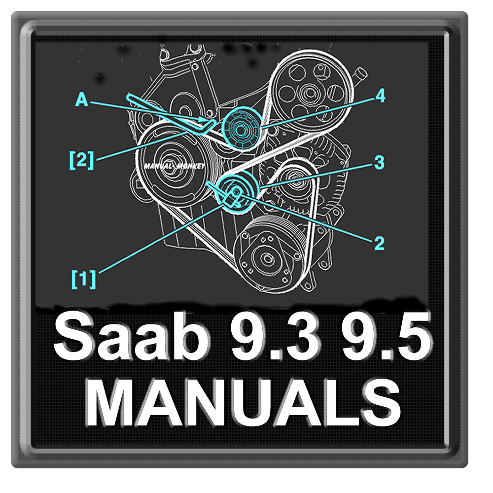 repair maintenance manual for saab 9 3 and 9 5 9 3 9 5. Black Bedroom Furniture Sets. Home Design Ideas