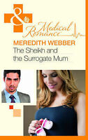 The Sheikh and the Surrogate Mum (Mills & Boon Medical), Meredith Webber, New Bo