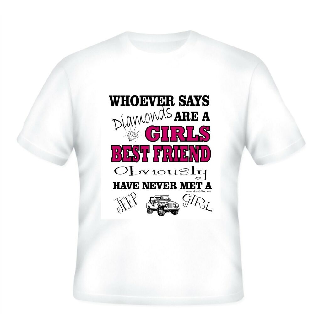 Novelty T Shirt Whoever Says Diamonds Best Friend Jeep