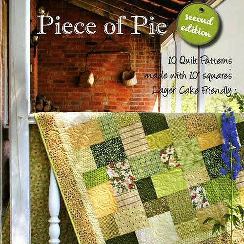 Layer Cake Quilt Books : PIECE OF PIE Layer Cake Friendly Quilt Designs NEW BOOK ...
